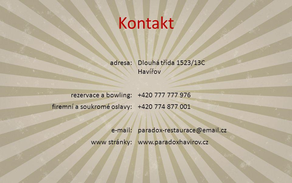 Kontakt adresa: Dlouhá třída 1523/13C Havířov rezervace a bowling:
