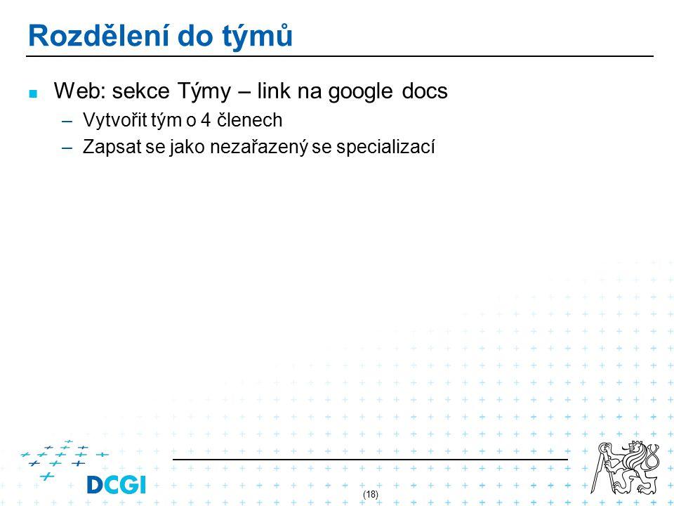 Rozdělení do týmů Web: sekce Týmy – link na google docs