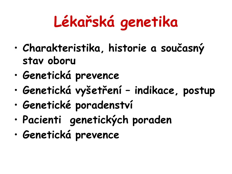 Lékařská genetika Charakteristika, historie a současný stav oboru