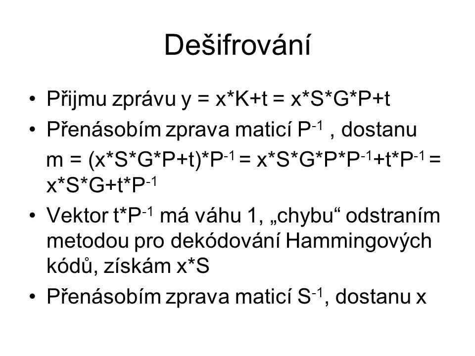 Dešifrování Přijmu zprávu y = x*K+t = x*S*G*P+t