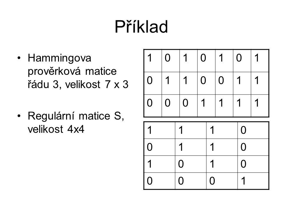 Příklad 1 Hammingova prověrková matice řádu 3, velikost 7 x 3 1