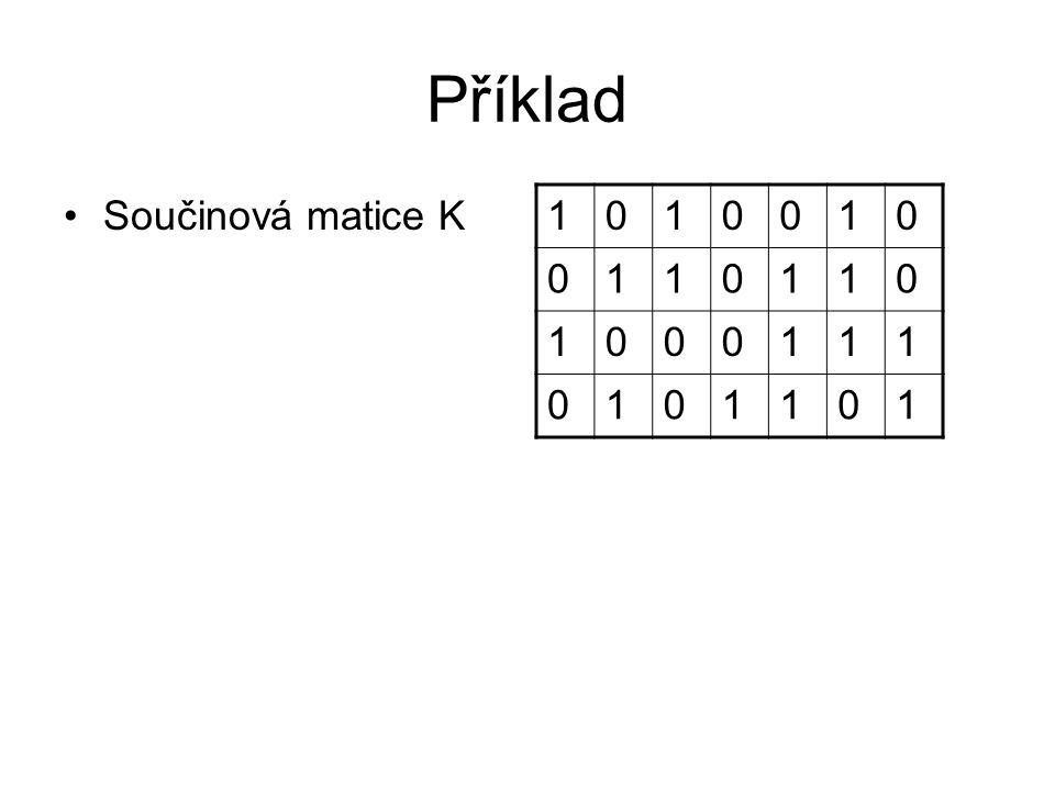 Příklad Součinová matice K 1