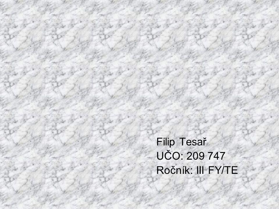 Filip Tesař UČO: 209 747 Ročník: III FY/TE