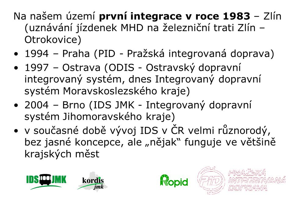 Na našem území první integrace v roce 1983 – Zlín (uznávání jízdenek MHD na železniční trati Zlín – Otrokovice)