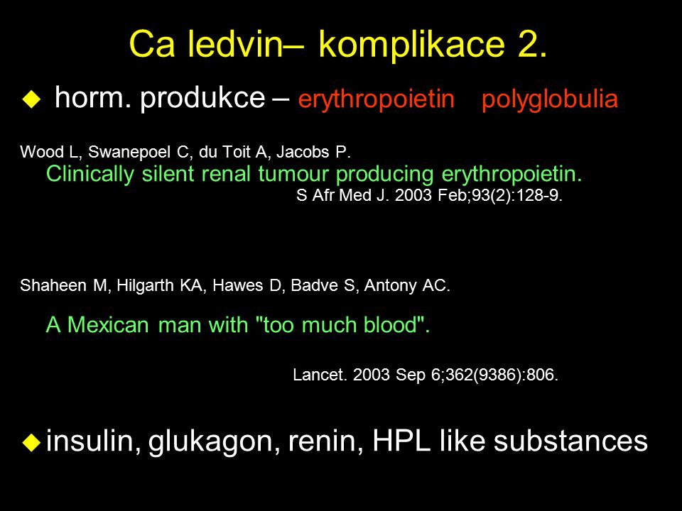 Ca ledvin– komplikace 2. horm. produkce – erythropoietin polyglobulia
