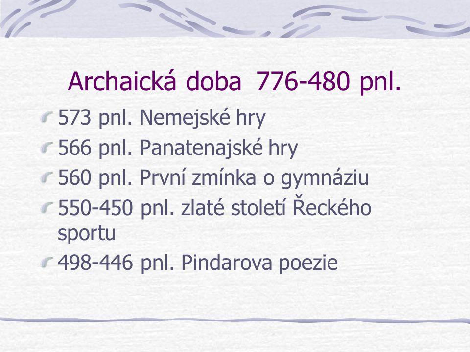 Archaická doba 776-480 pnl. 573 pnl. Nemejské hry