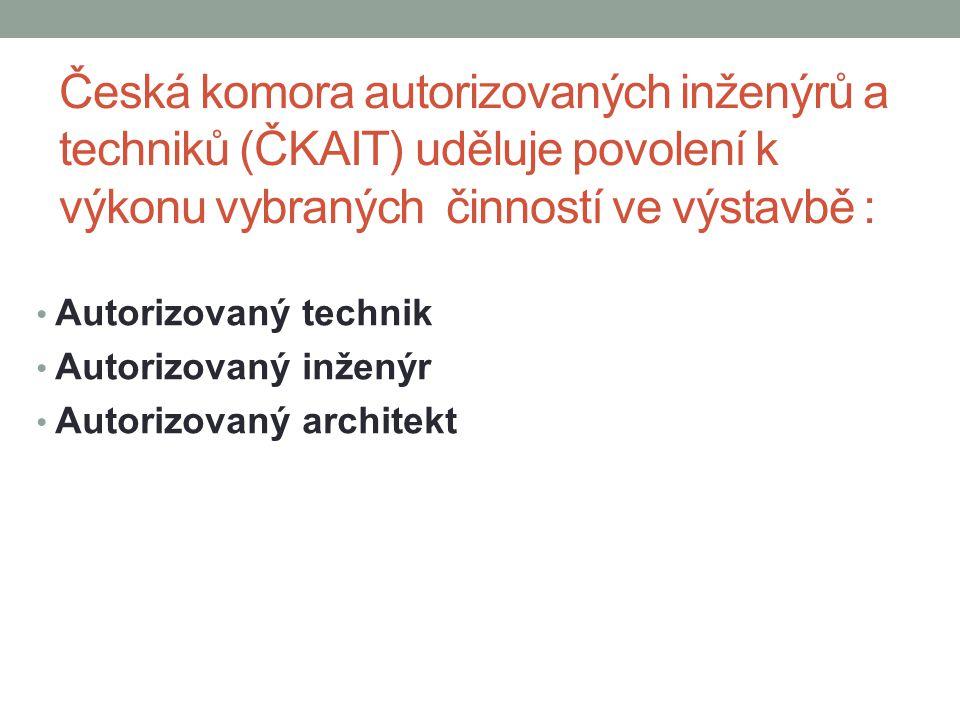 Česká komora autorizovaných inženýrů a techniků (ČKAIT) uděluje povolení k výkonu vybraných činností ve výstavbě :