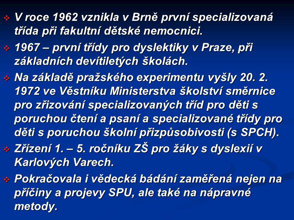 V roce 1962 vznikla v Brně první specializovaná třída při fakultní dětské nemocnici.