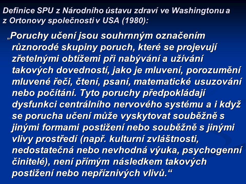Definice SPU z Národního ústavu zdraví ve Washingtonu a z Ortonovy společnosti v USA (1980):