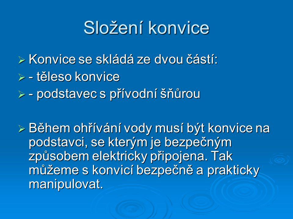 Složení konvice Konvice se skládá ze dvou částí: - těleso konvice