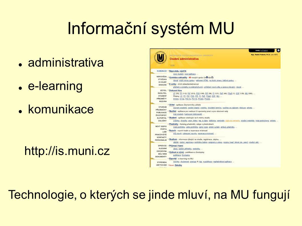 Informační systém MU administrativa e-learning komunikace