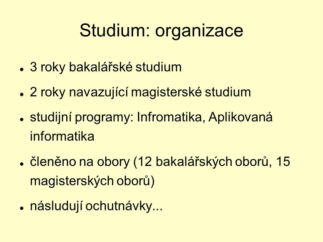 Studium: organizace 3 roky bakalářské studium