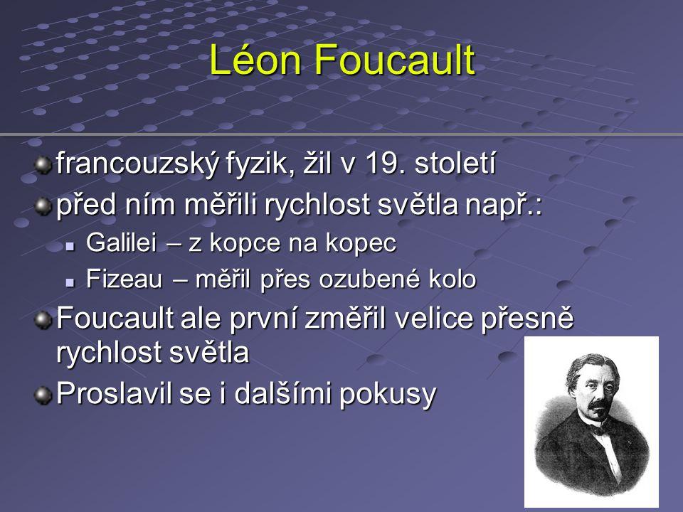 Léon Foucault francouzský fyzik, žil v 19. století