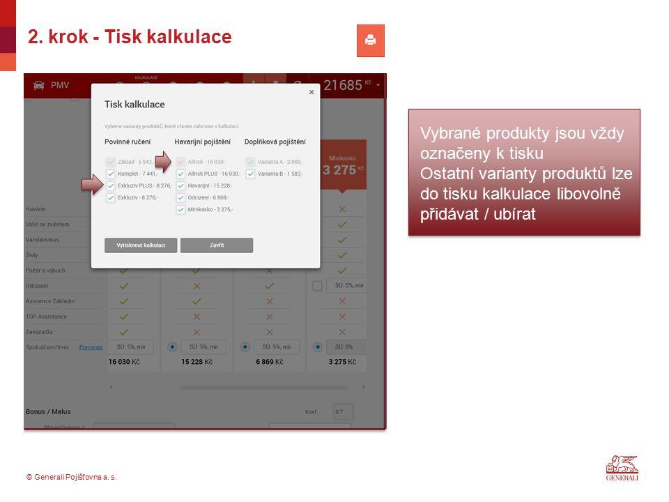 2. krok - Tisk kalkulace Vybrané produkty jsou vždy označeny k tisku