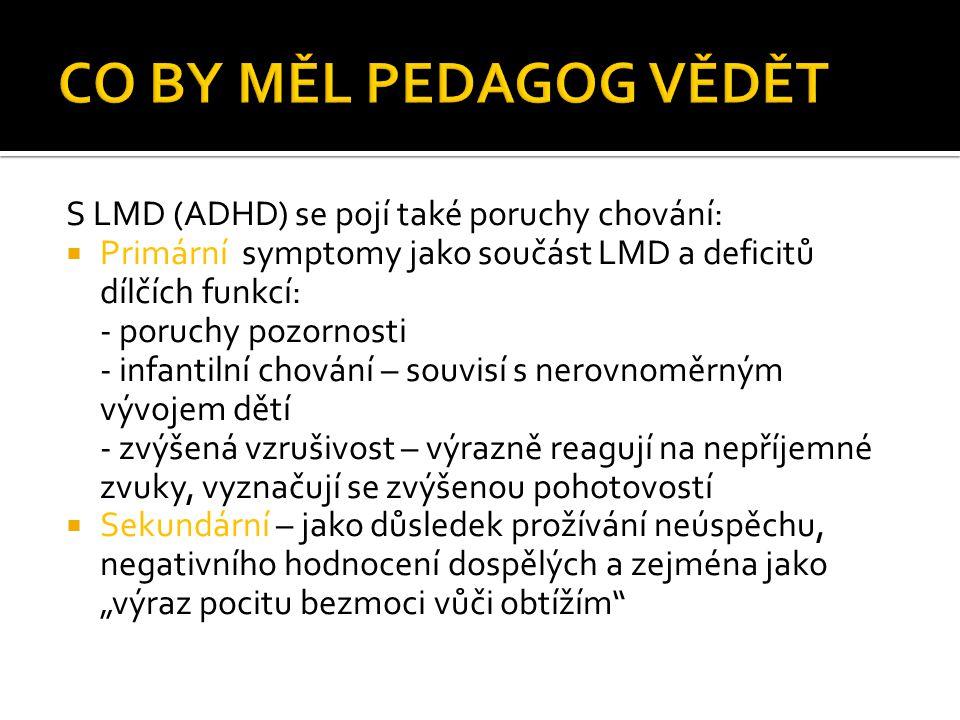 CO BY MĚL PEDAGOG VĚDĚT S LMD (ADHD) se pojí také poruchy chování: