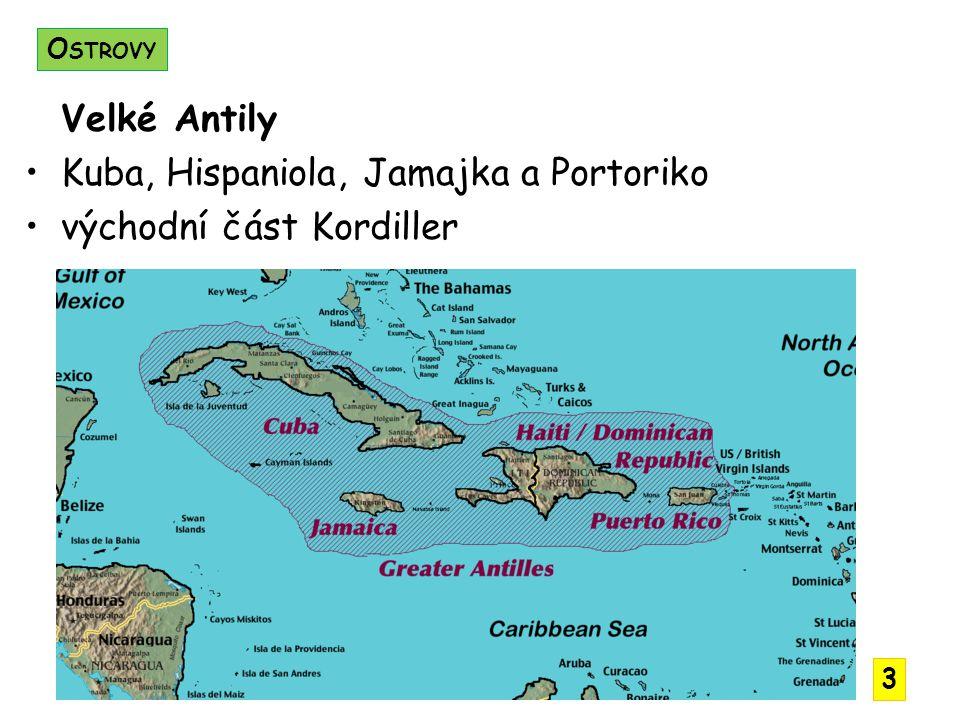 Kuba, Hispaniola, Jamajka a Portoriko východní část Kordiller