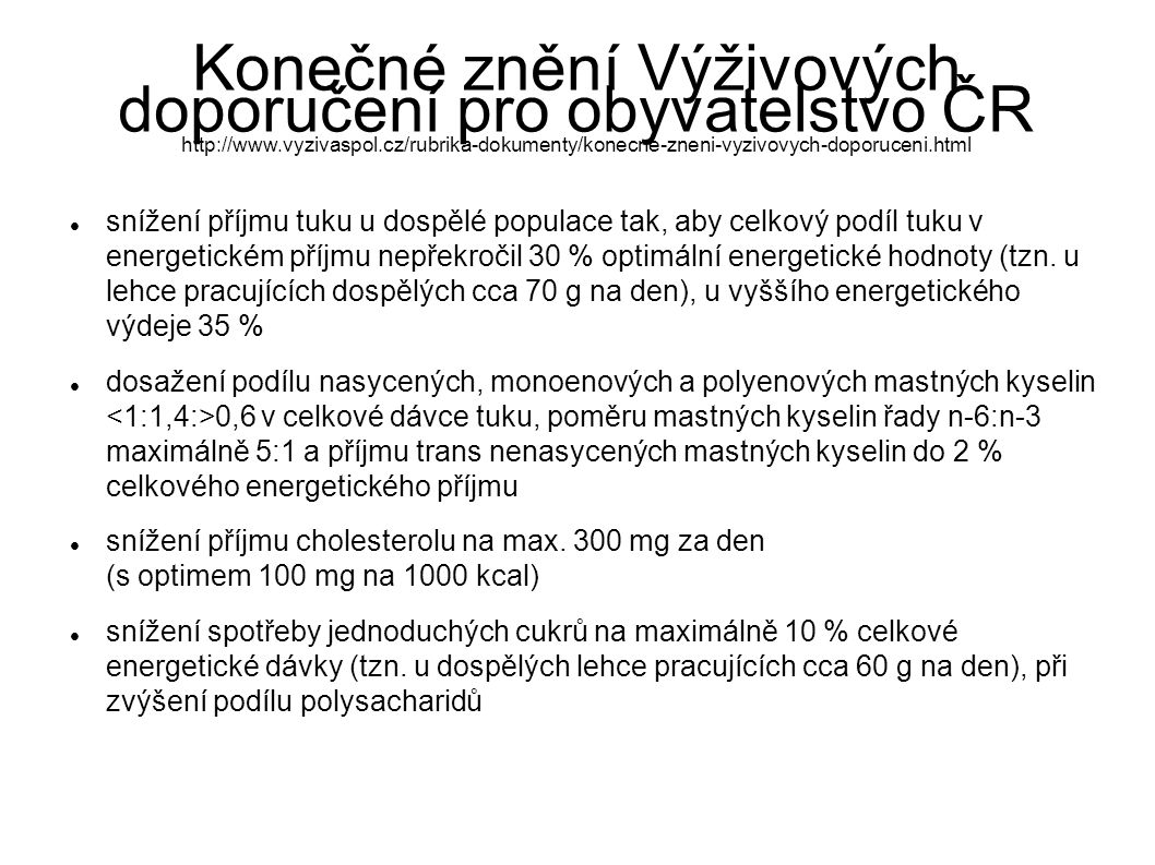 Konečné znění Výživových doporučení pro obyvatelstvo ČR http://www