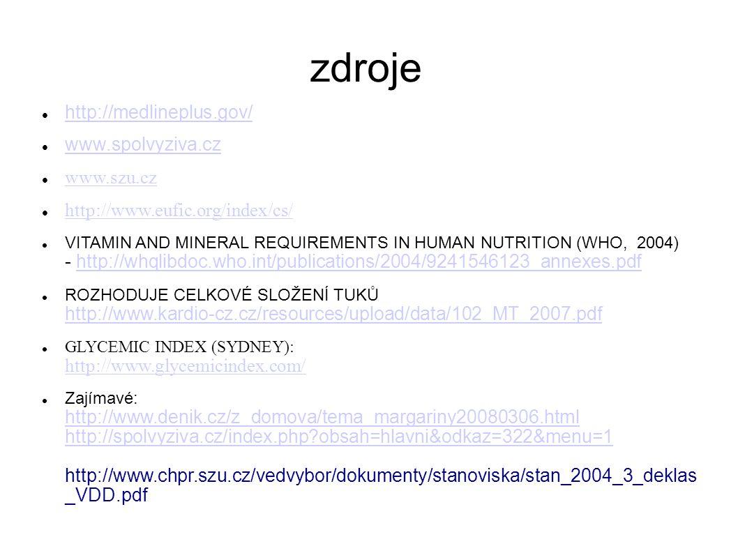 zdroje http://medlineplus.gov/ www.spolvyziva.cz www.szu.cz