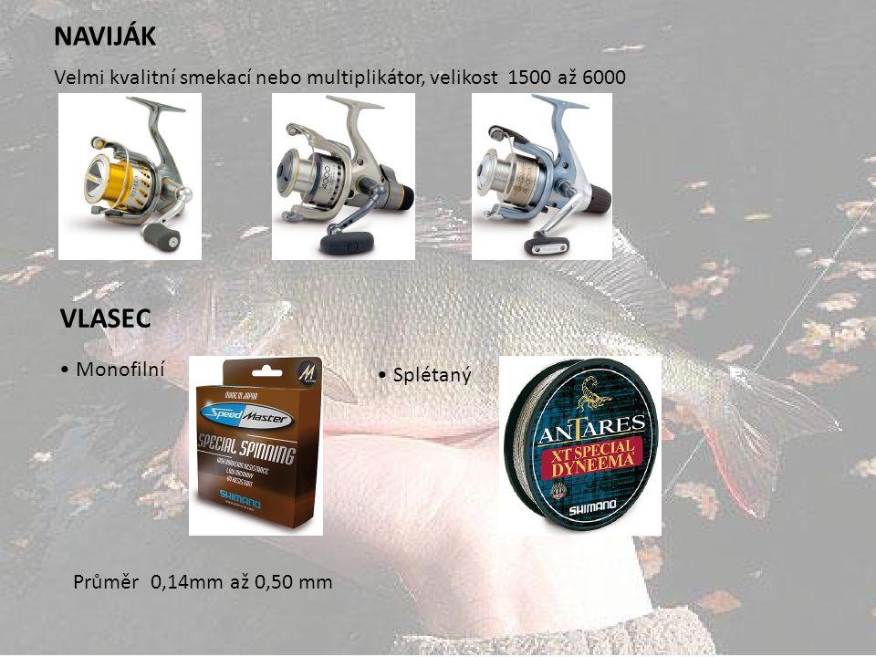 NAVIJÁK Velmi kvalitní smekací nebo multiplikátor, velikost 1500 až 6000. VLASEC. • Monofilní. • Splétaný.