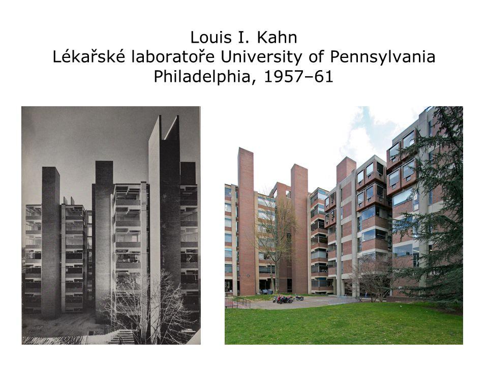 Louis I. Kahn Lékařské laboratoře University of Pennsylvania Philadelphia, 1957–61
