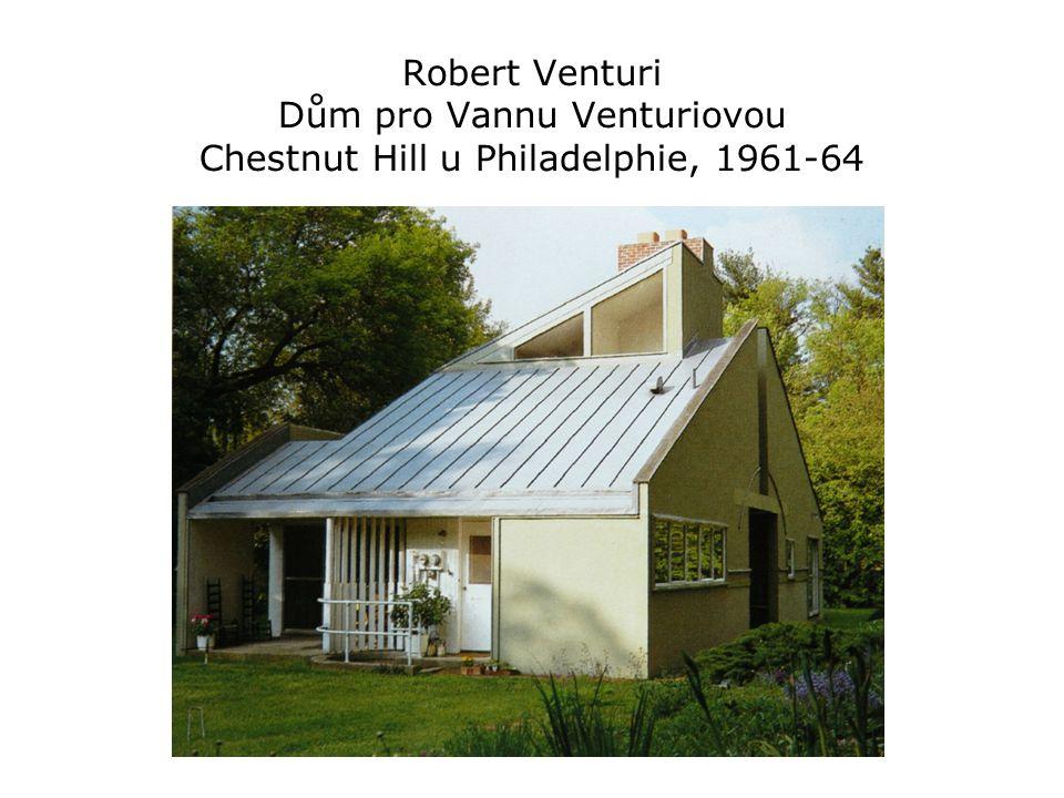Robert Venturi Dům pro Vannu Venturiovou Chestnut Hill u Philadelphie, 1961-64