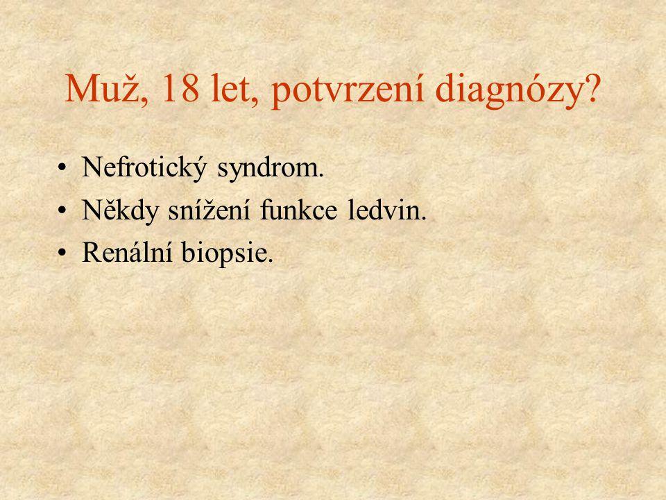 Muž, 18 let, potvrzení diagnózy