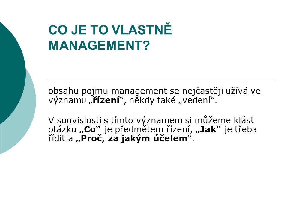 CO JE TO VLASTNĚ MANAGEMENT