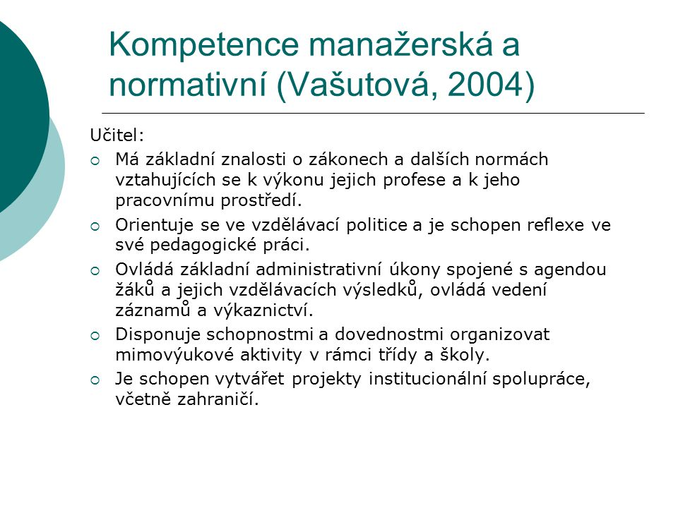 Kompetence manažerská a normativní (Vašutová, 2004)