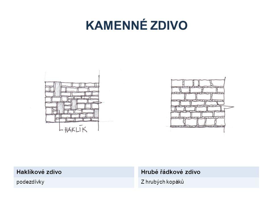 Kamenné zdivo Haklíkové zdivo Hrubé řádkové zdivo podezdívky