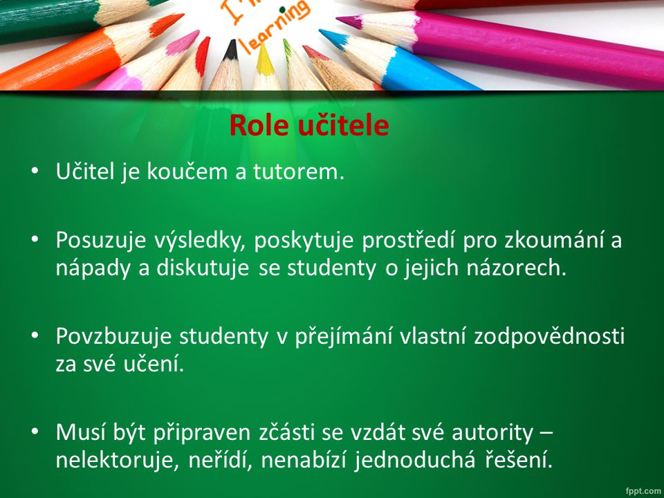 Role učitele Učitel je koučem a tutorem.