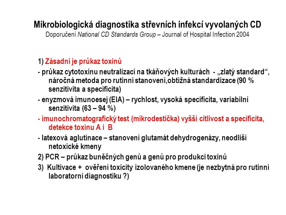 Mikrobiologická diagnostika střevních infekcí vyvolaných CD Doporučení National CD Standards Group – Journal of Hospital Infection 2004
