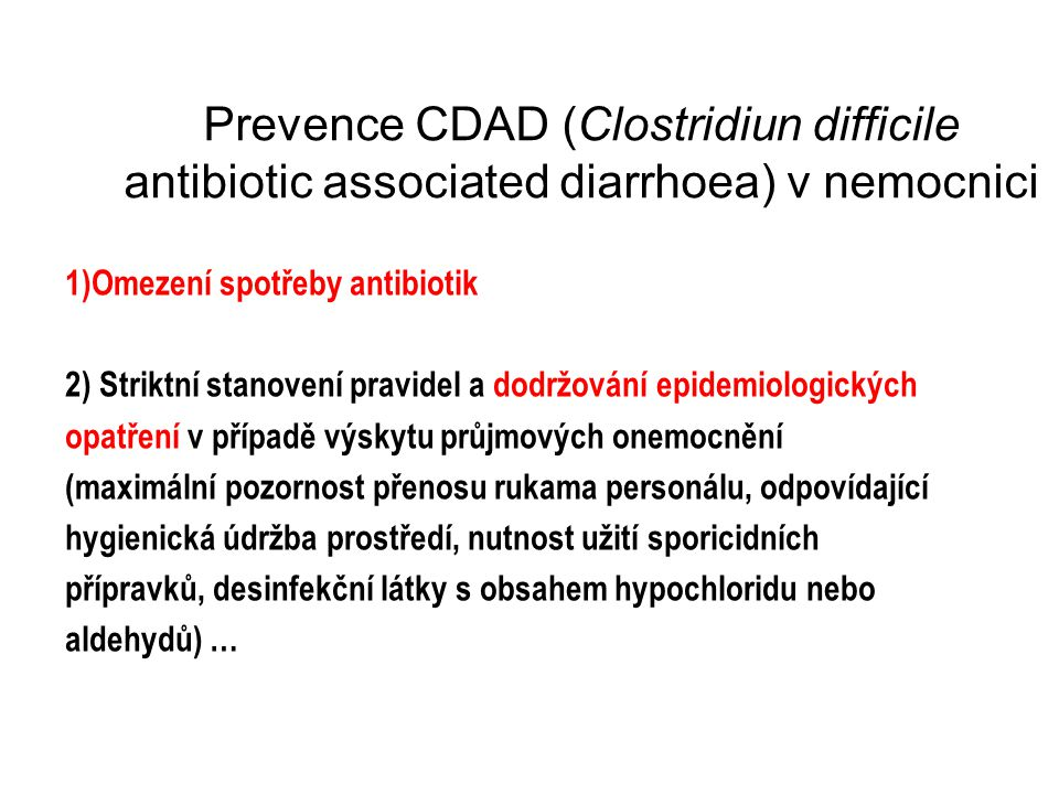 Prevence CDAD (Clostridiun difficile antibiotic associated diarrhoea) v nemocnici