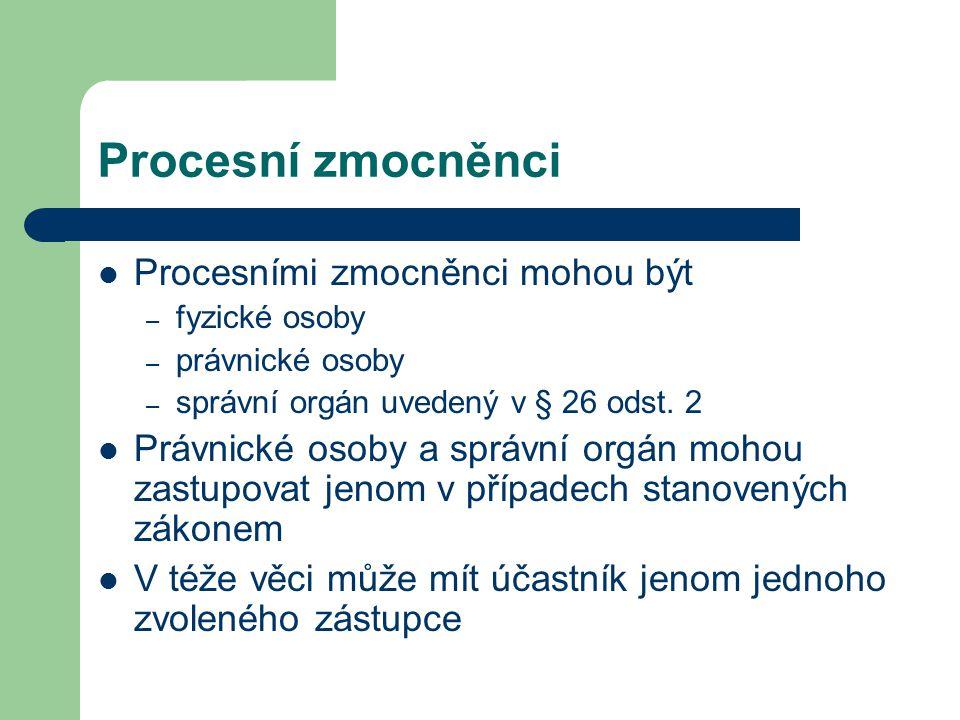 Procesní zmocněnci Procesními zmocněnci mohou být