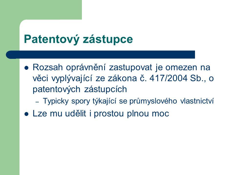 Patentový zástupce Rozsah oprávnění zastupovat je omezen na věci vyplývající ze zákona č. 417/2004 Sb., o patentových zástupcích.