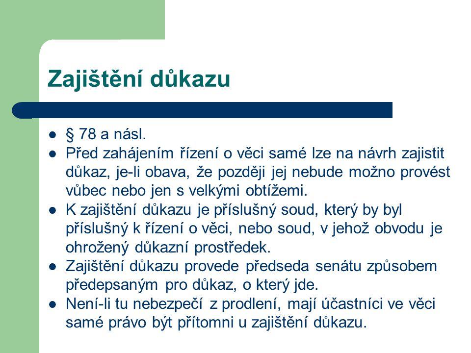 Zajištění důkazu § 78 a násl.