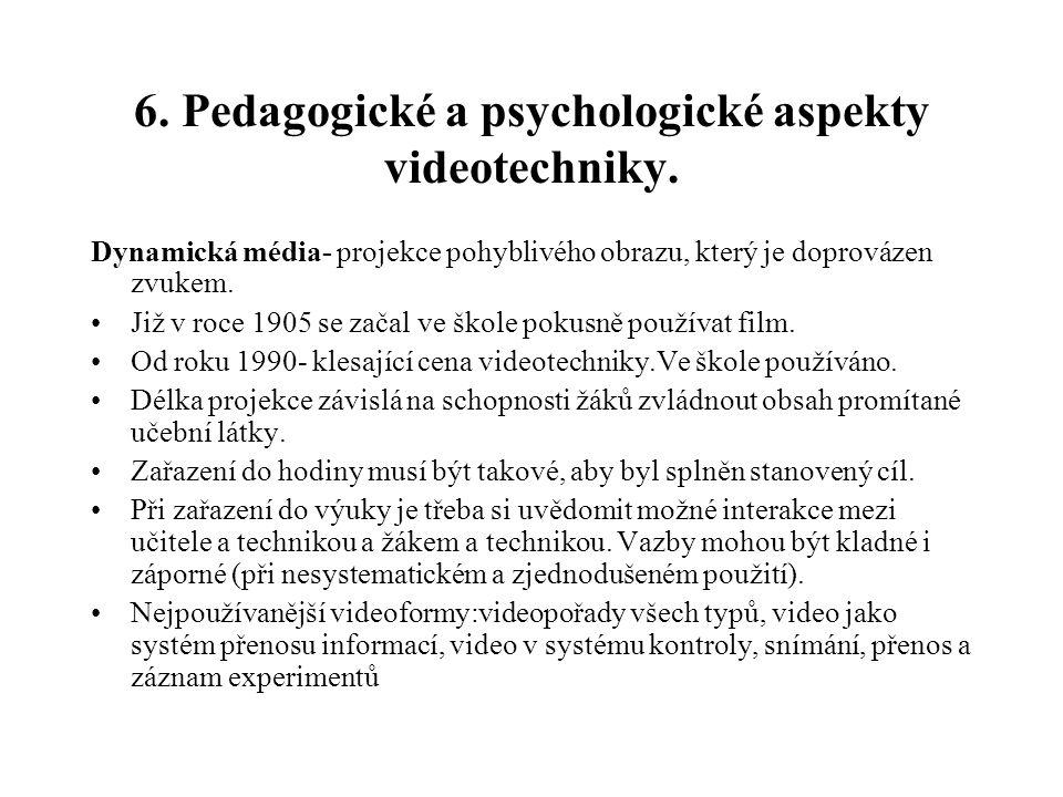 6. Pedagogické a psychologické aspekty videotechniky.