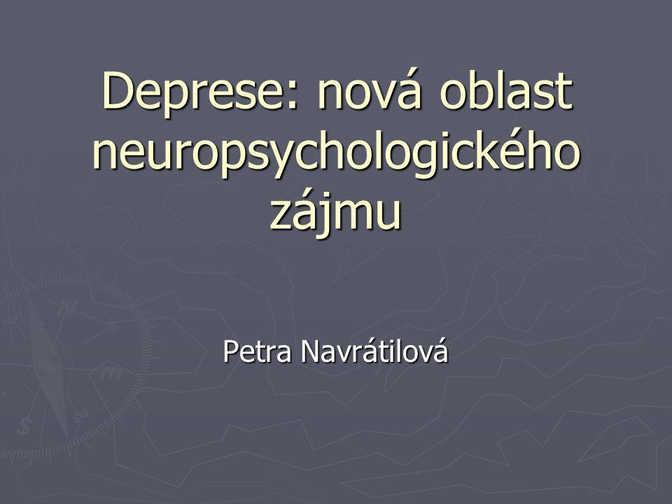 Deprese: nová oblast neuropsychologického zájmu