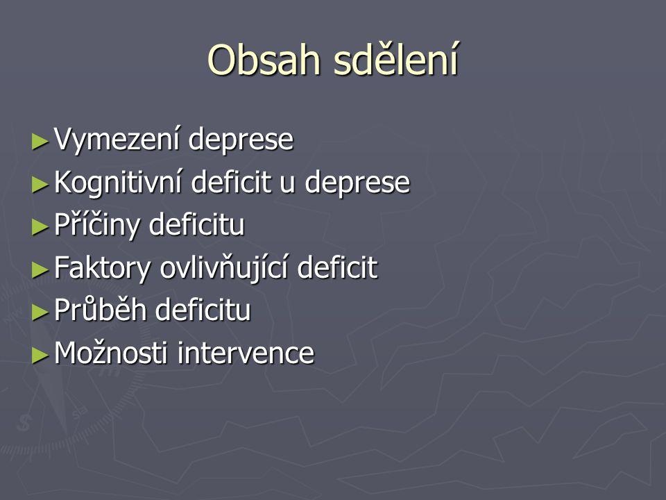Obsah sdělení Vymezení deprese Kognitivní deficit u deprese