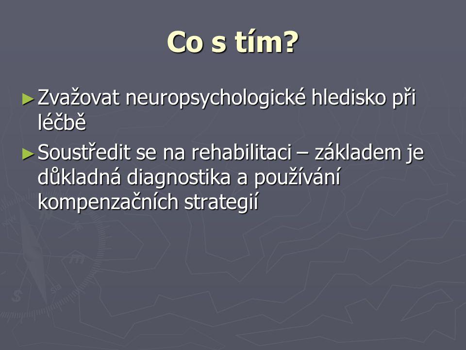 Co s tím Zvažovat neuropsychologické hledisko při léčbě