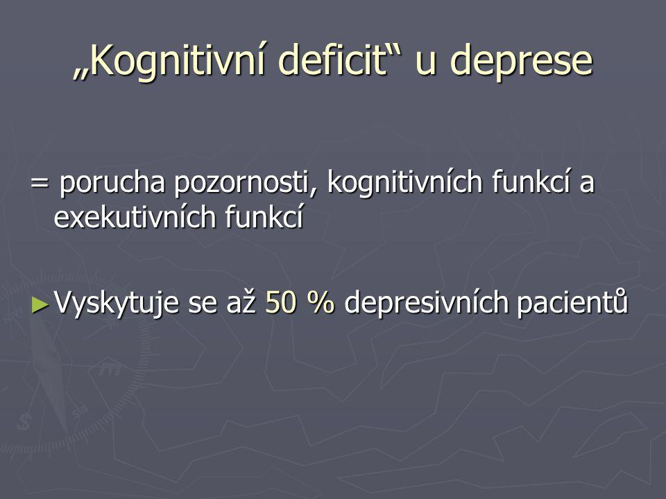 """""""Kognitivní deficit u deprese"""