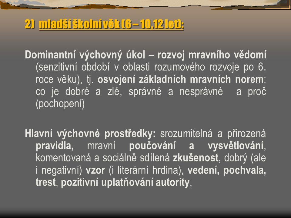 2) mladší školní věk (6 – 10,12 let):