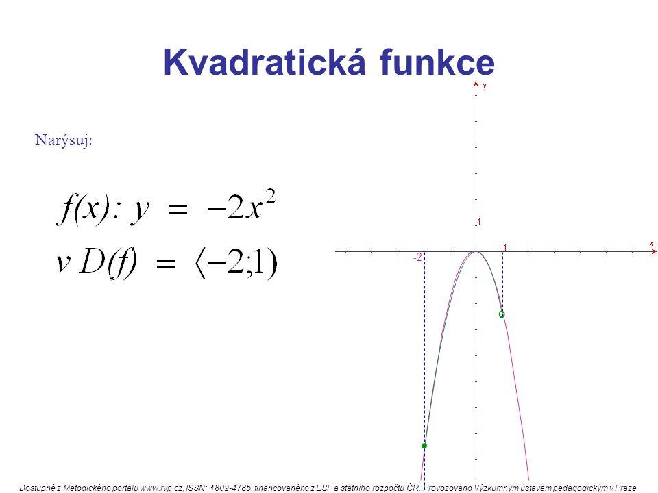 Kvadratická funkce Narýsuj: o -2