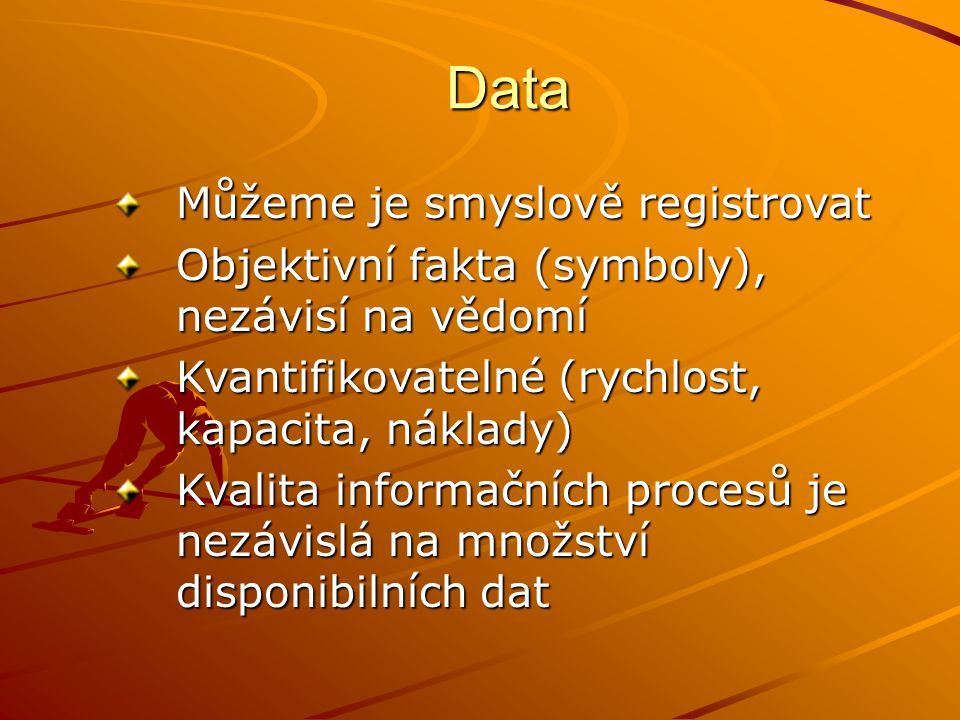 Data Můžeme je smyslově registrovat