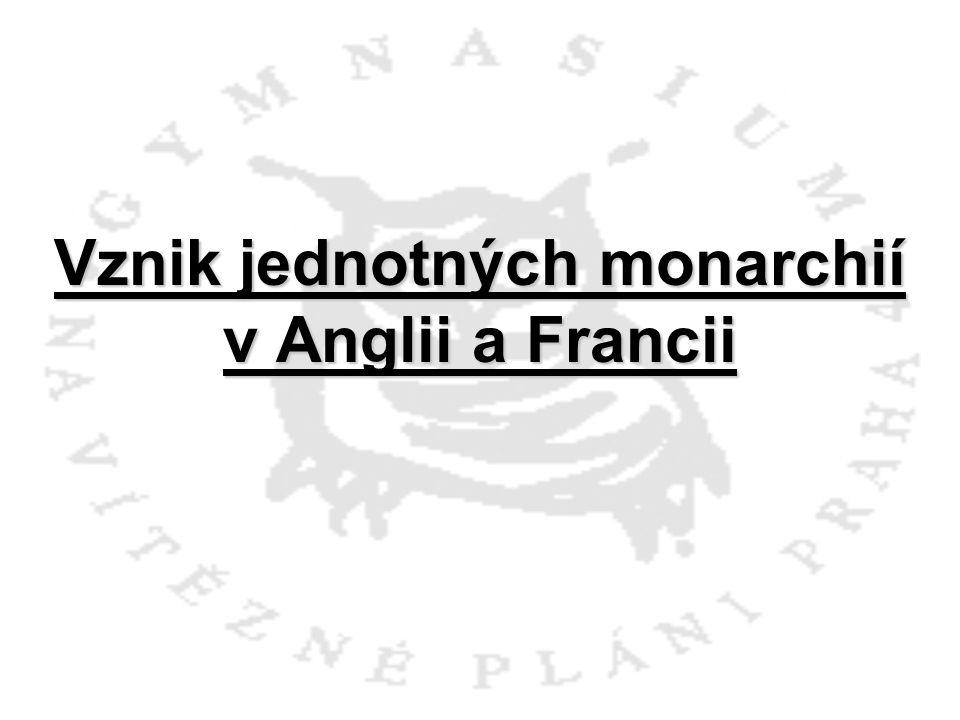Vznik jednotných monarchií v Anglii a Francii