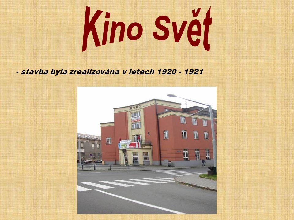 Kino Svět - stavba byla zrealizována v letech 1920 - 1921