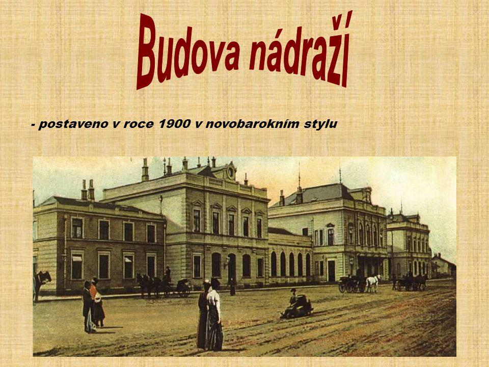 Budova nádraží - postaveno v roce 1900 v novobarokním stylu