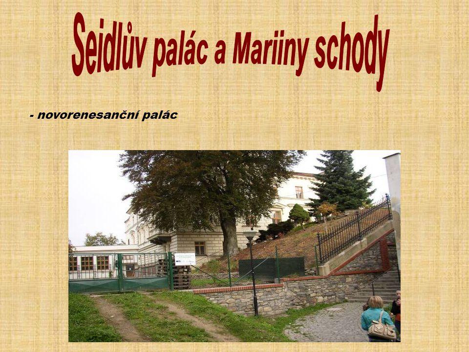 Seidlův palác a Mariiny schody