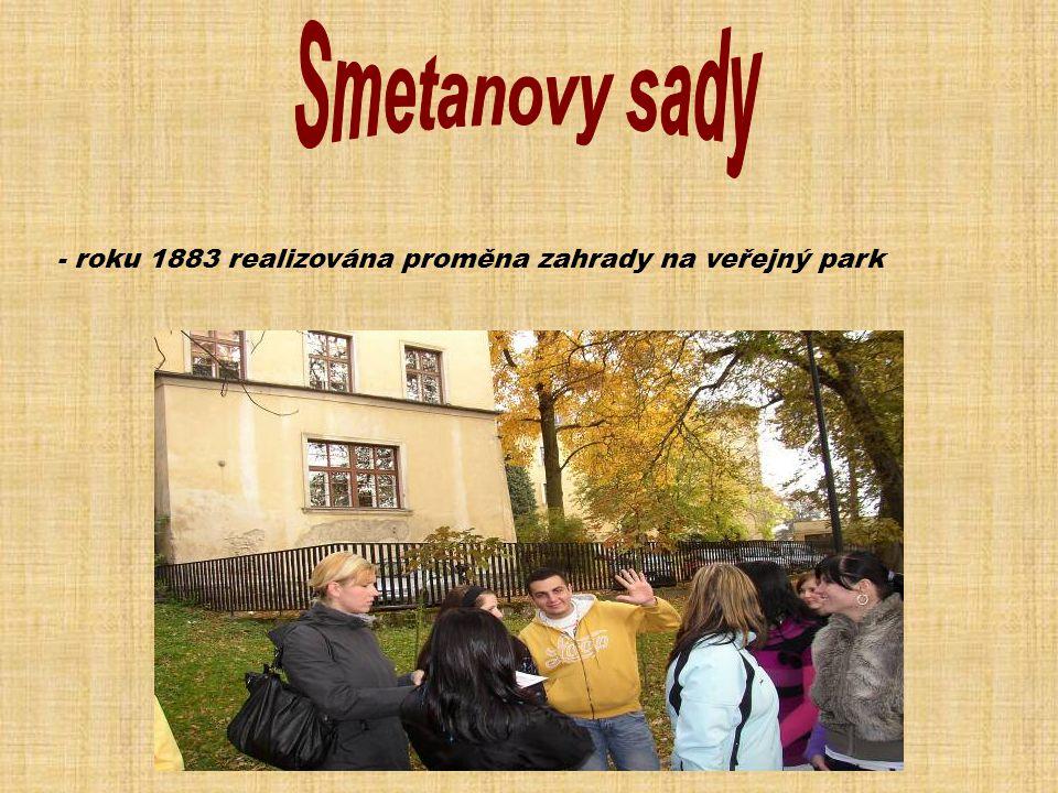 Smetanovy sady - roku 1883 realizována proměna zahrady na veřejný park