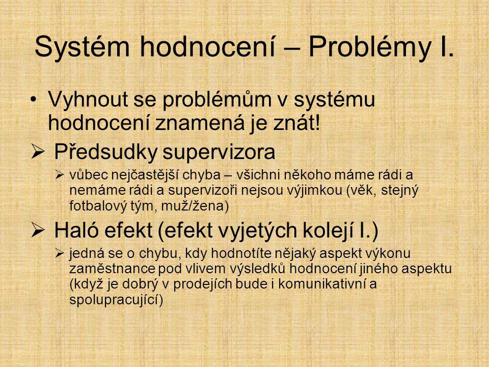Systém hodnocení – Problémy I.
