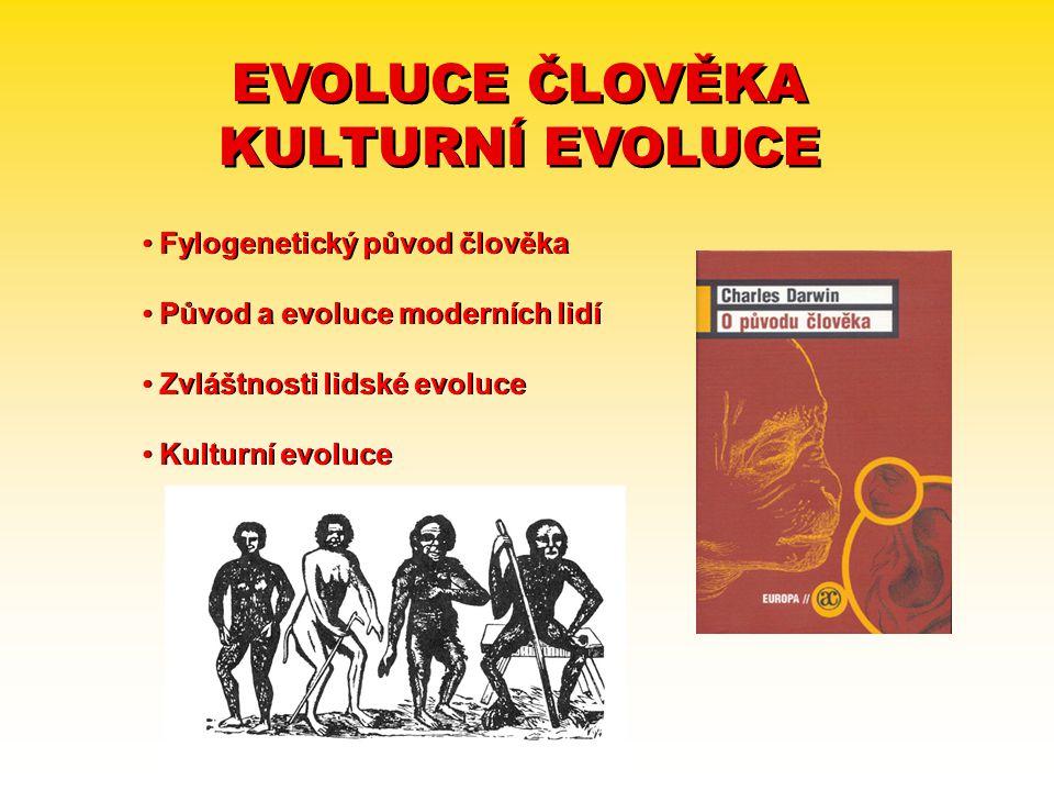 EVOLUCE ČLOVĚKA KULTURNÍ EVOLUCE